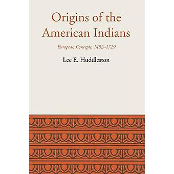 Origins of the American Indians - European Concepts - 1492-1729 by Lee