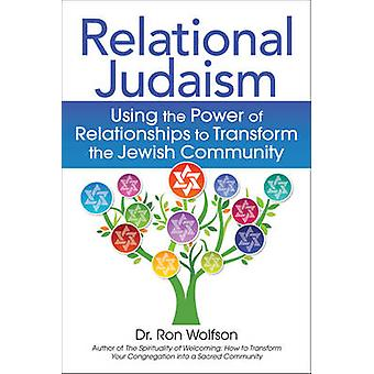 Relational Judaism - Using the Power of Relationships to Transform the
