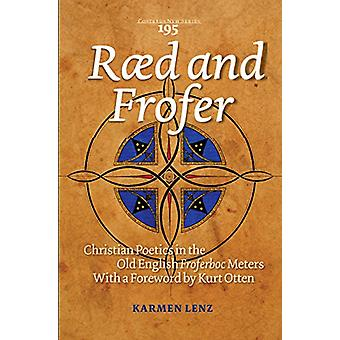 Raed and Frofer - Christian Poetics in the Old English <i>Froferboc</i