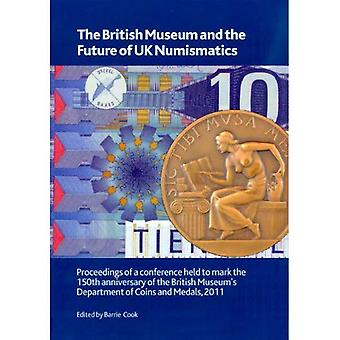 The British Museum and the Future of UK Numismatics (British Museum Research Publication)