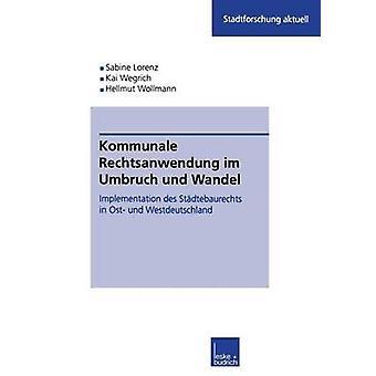 Kommunale Rechtsanwendung im Umbruch und Wandel Implementation des Stdtebaurechts in Ost und Westdeutschland por Kuhlmann & Sabine