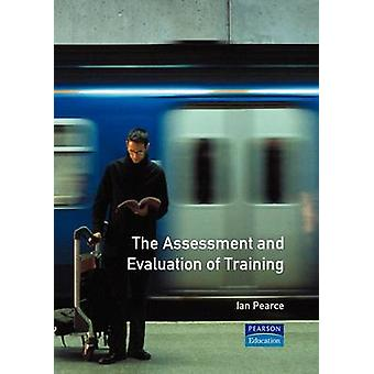 The Assessment and Evaluation of Training by Pearce & I.