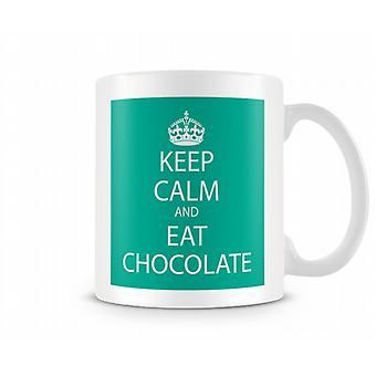 Bewahren Sie Ruhe und Essen Sie Schokolade bedruckte Becher