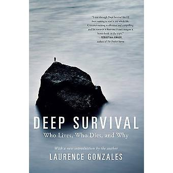 Deep Survival - Who Lives - Who Dies - and Why by Laurence Gonzales -