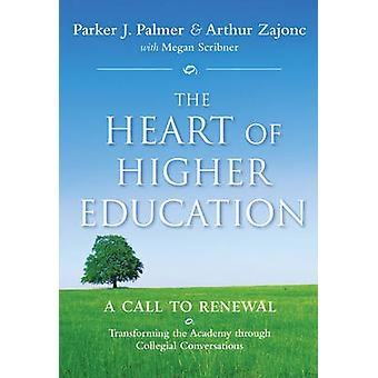 The Heart of Higher Education - A Call to Renewal by Parker J. Palmer