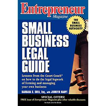 Small Business Legal Guide by Barbara C. S. Shea - Entrepreneur Magaz