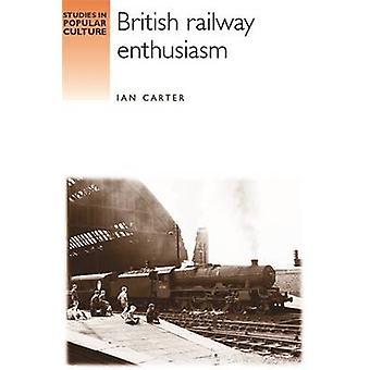 Brittiska järnvägen entusiasm av Ian Carter - Jeffrey Richards - 9780719