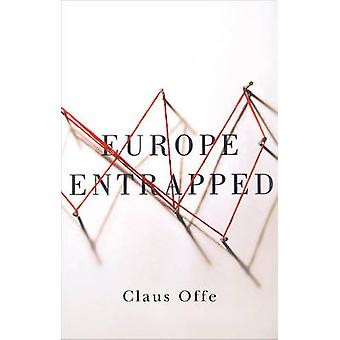 Europe Entrapped by Claus Offe - 9780745687513 Book