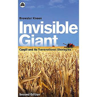 Invisible Giant - Cargill and Its Transnational Strategies (2nd Revise