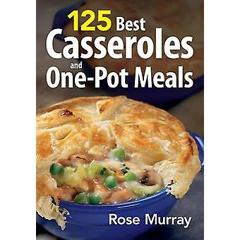 125 Casseroles and One-pot Meals by Rose Murray - 9780778800552 Book