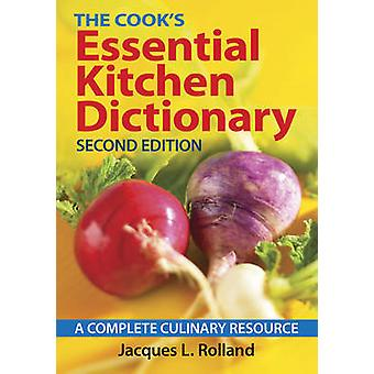 The Cook's Essential Kitchen Dictionary - A Complete Culinary Resource
