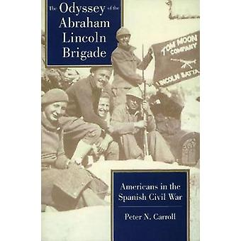 The Odyssey of the Abraham Lincoln Brigade - Americans in the Spanish