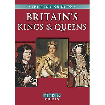 Britain's Kings and Queens (22nd Revised edition) by Michael St. John