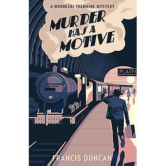 Murder Has a Motive by Francis Duncan - 9781784704810 Book