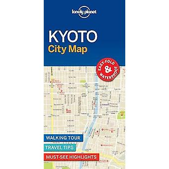 Lonely Planet Kyoto City Map by Lonely Planet - 9781786579126 Book