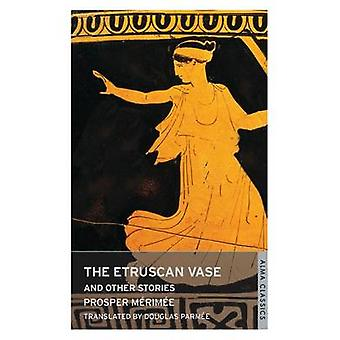The Etruscan Vase and Other Stories by Prosper Merimee - Douglas Parm