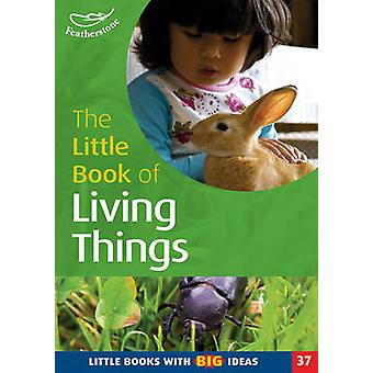 The Little Book of Living Things - Little Books with Big Ideas by Lind