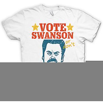 Mens T-shirt - Vote Swanson Or Don�t - He Doesn�t Want The Job Anyway