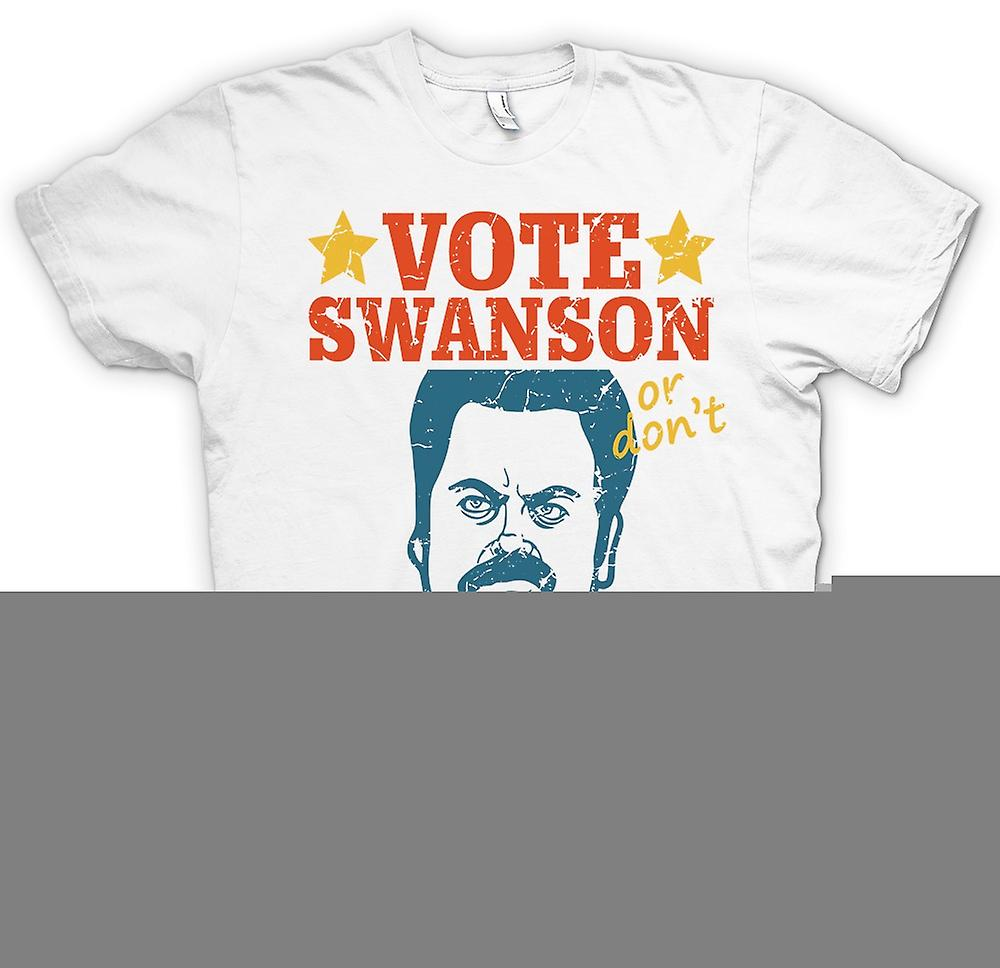 Womens T-shirt - Vote Swanson Or Don�t - He Doesn�t Want The Job Anyway