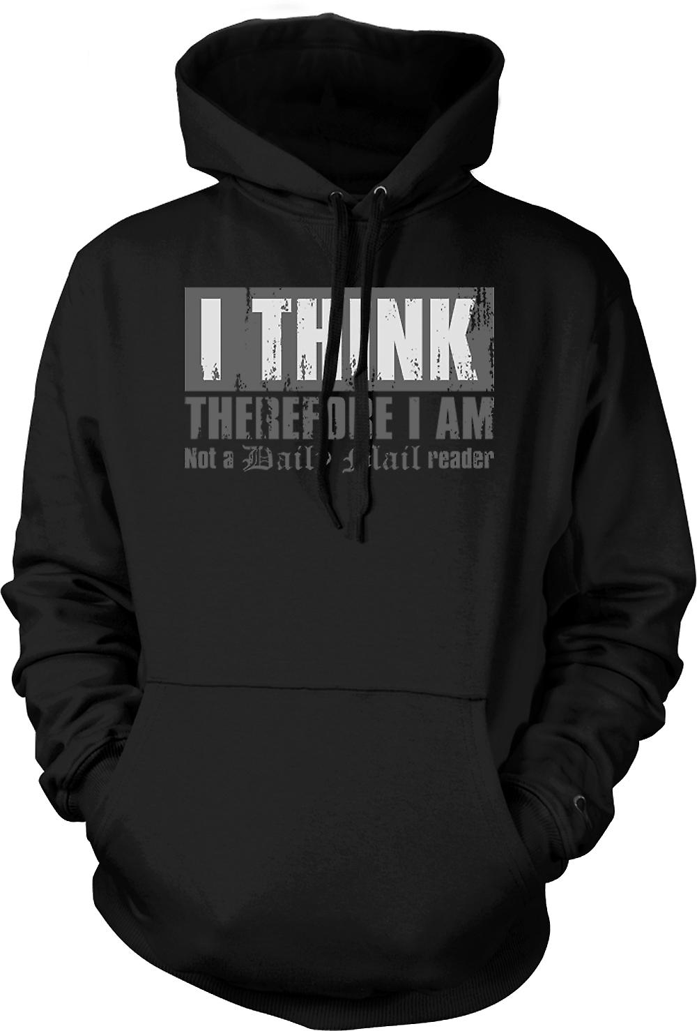 Mens Hoodie - I Think Therefore I Am Not A Daily Mail