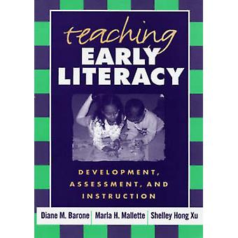 Teaching Early Literacy - Development - Assessment and Instruction by