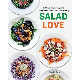 Salade Love: de 260 repas croquantes, savoureuses et remplissage, que vous pouvez faire tous les jours