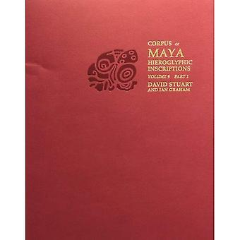 Piedras Negras: v. 9, Pt. 1: Corpus of Maya Hieroglyphic Inscriptions