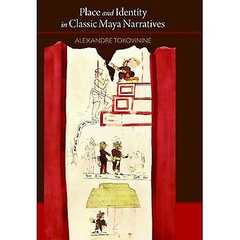 Plaats en identiteit in klassieke Maya verhalen (Dumbarton Oaks pre-Columbiaanse kunst en Archeologie Studies serie)