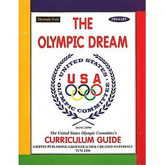 The Olympic Dream: United States Olympic Committee&s Curriculum Guide to the Olympic Games  Primary