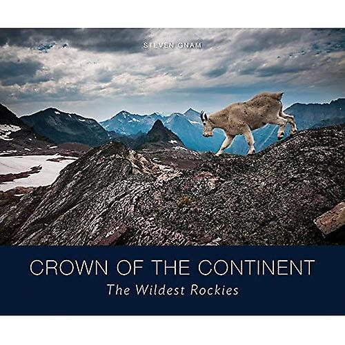 Crown of the Continent  The Wildest Rockies
