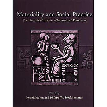 Materiality and Social Practice: Transformative Capacities of Intercultural Encounters