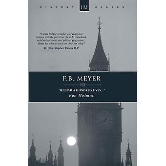 F. B. Meyer: Si j'avais une centaine vit... (Histoire Makers (Christian Focus))