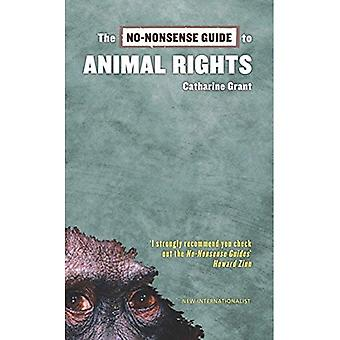 The No-nonsense Guide to Animal Rights (No-nonsense Guides)