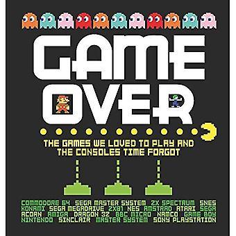 Game Over: Los juegos que le encantaba jugar y el tiempo de consolas se olvidaron.
