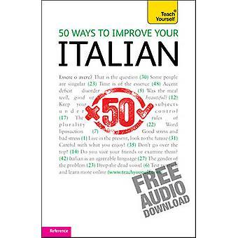 50 manieren om je Italiaan te verbeteren Leer jezelf door Valeria Malandra