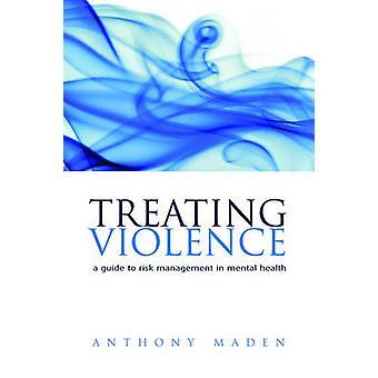 علاج العنف بدليل لإدارة المخاطر في مجال الصحة العقلية غلاف عادي توني & ديكل