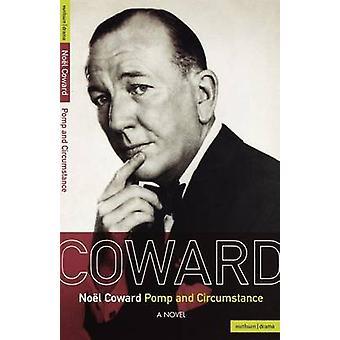 Noel Coward Pomp and Circumstance by Coward & Noel