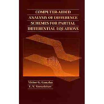 ComputerAided Analysis of Difference Schemes for Partial Differential Equations by Ganzha & Victor G.