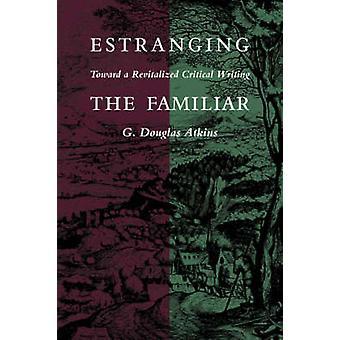 Estranianti familiare verso una scrittura critica rivitalizzata da Atkins & Douglas G.