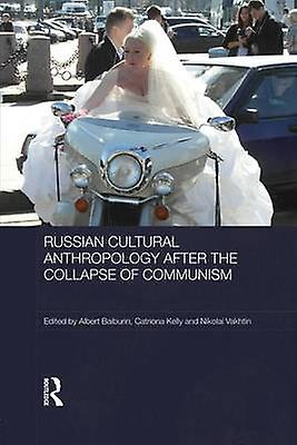 Russian Cultural Anthropology after the Collapse of Communism by Baiburin & Albert