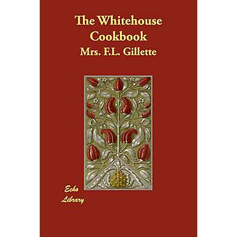 Den Whitehouse kogebog af Gillette & Mrs F.L.