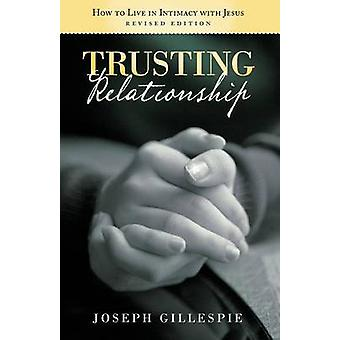 Confiando em relação a viver em intimidade com Jesus revista edição por Gillespie & Joseph