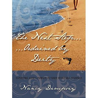 El siguiente paso... Ordenado por la Deidad exponer el poder de dioses en su viaje espiritual por Dempsey & Nancy