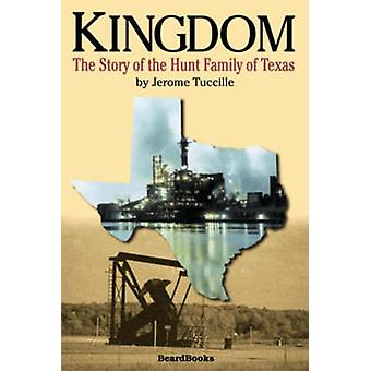 Kingdom  The Story of the Hunt Family of Texas by Tuccille & Jerome