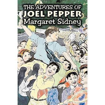 Äventyr av Joel peppar av Margaret Sidney Fiction familj actionäventyr av Sidney & Margaret