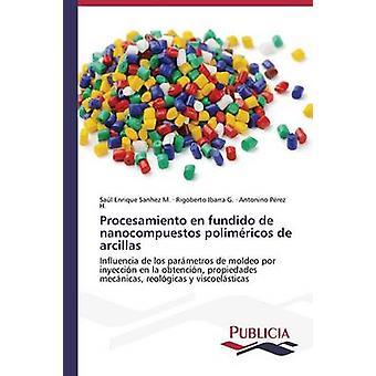 Procesamiento en fundido de nanocompuestos polimricos de arcillas by Sanhez M. Sal Enrique