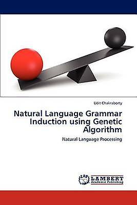 Natural Language Grammar Induction using Genetic Algorithm by Chakraborty & Udit