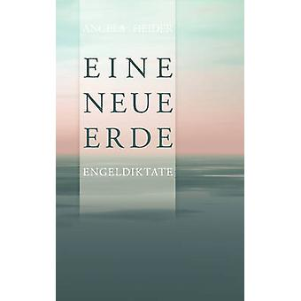 Eine neue Erde by Heider & Angela
