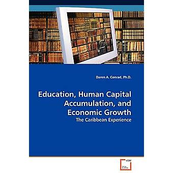 Education Human Capital Accumulation and Economic Growth by Conrad & Ph.D. & Daren A.