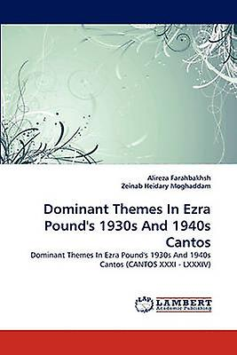 Dominant Themes In Ezra Pounds 1930s And 1940s Cantos by Farahbakhsh & Alireza